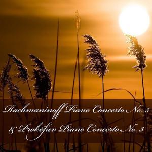 Rachmaninoff Piano Concerto No. 3 & Prokofiev Piano Concerto No. 3