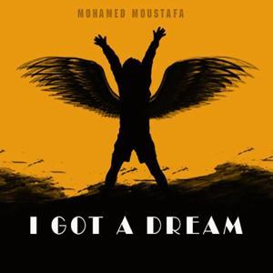 I Got a Dream
