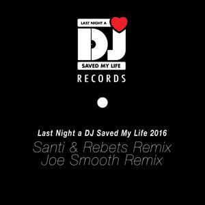 Last Night a DJ Saved My Life 2016