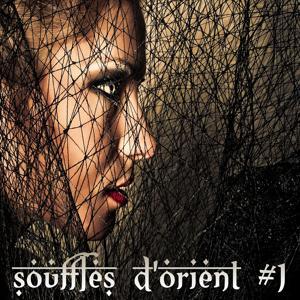 Souffles d'Orient Vol.1