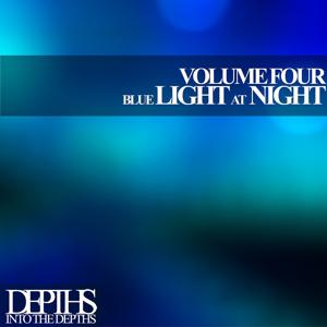 Blue Light At Night, Vol. Four - First Class Deep House Blends