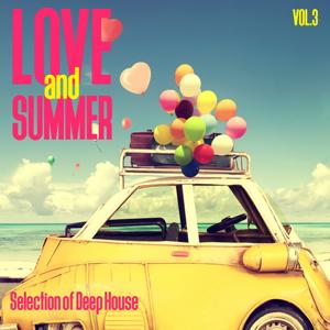 Love and Summer, Vol. 3 - Selection of Deep House