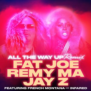 All The Way Up (Remix) (feat. French Montana & Infared) - Single