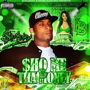 Sho Me Tha Money ($.M.T.$.)