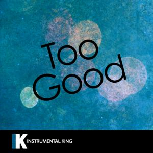 Too Good (In the Style of Drake feat. Rihanna) [Karaoke Version] - Single