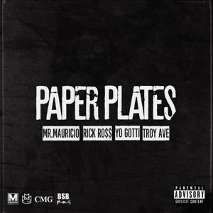 Paper Plates (feat. Rick Ross, Troy Ave & Yo Gotti) - Single