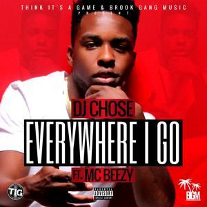 Everywhere I Go (feat. MC Beezy) - Single