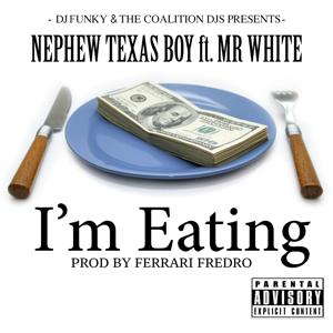 I'm Eating (feat. Mr. White) - Single