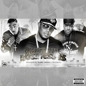 What The Business Is (feat. Clyde Carson & Eastwood) - Single
