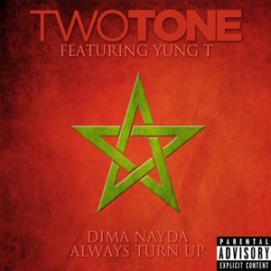 Always Turn Up / Dima Nayda (feat. Yung T) - Single