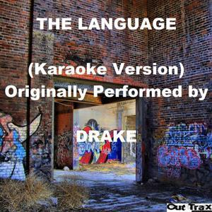 The Language (Karaoke Version) [Originally Performed by Drake] - Single