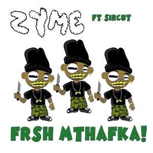 FRSH MTHAFKA! (feat. Sircut) - Single
