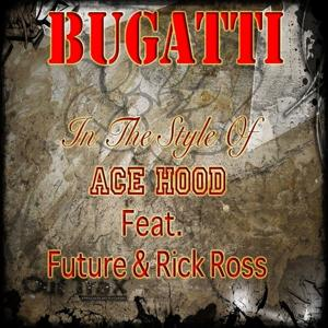 Buggati (In The Style Of Ace Hood feat. Future & Rick Ross) - Single