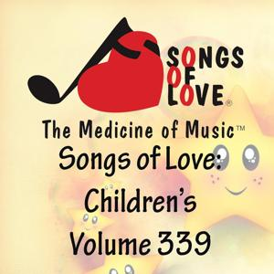 Songs of Love: Children's, Vol. 339