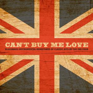 Can't by Me Love: Bluegrass Instrumental Renditions of Classic Hits by the Fab Four