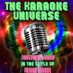 Dangerous Woman (Karaoke Version)[In The Style Of Ariana Grande]
