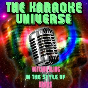 Hotline Bling (Karaoke Version)[In The Style Of Drake]