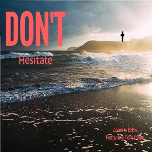 Don't Hesitate (feat. Tom Dinan)