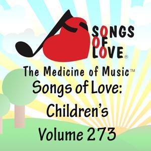 Songs of Love: Children's, Vol. 273