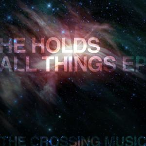 He Holds All Things