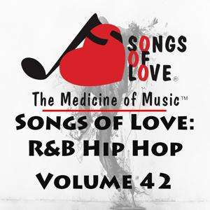 Songs of Love: R&B Hip Hop, Vol. 42