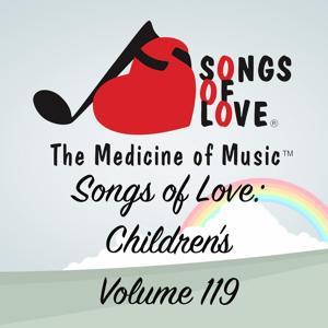 Songs of Love: Children's, Vol. 119