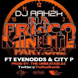 In A Frisco Minute Pt. 1 (feat.City P) - Single