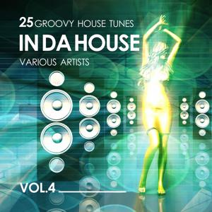In Da House (25 Groovy House Tunes), Vol. 4