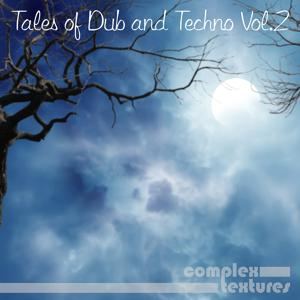 Tales of Dub and Techno, Vol. 2