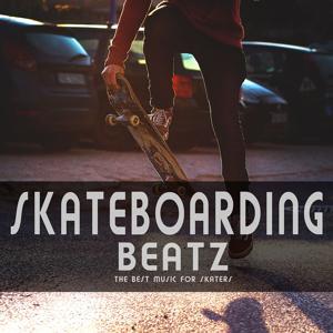 Skateboarding Beatz (The Best Music for Skaters)