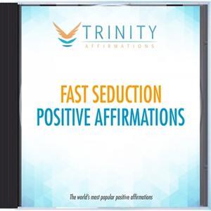 Fast Seduction Affirmations