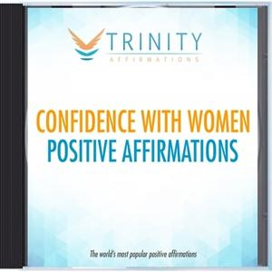 Confidence with Women Affirmations