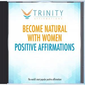 Become Natural with Women Affirmations