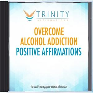 Overcome Alcohol Addiction Affirmations