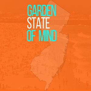 Garden State Of Mind (In The 732)