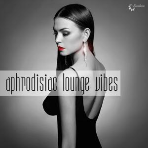 Aphrodisiac Lounge Vibes