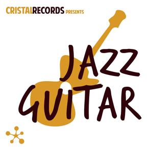 Cristal Records Presents Jazz Guitar