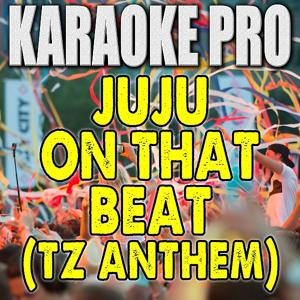 Juju On That Beat (Originally Performed by Zay Hilfigerrr & Zayion McCall) [Instrumental Version]