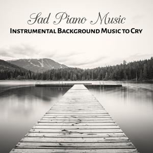 Sad Piano Music: Instrumental Background Music to Cry, Lonely Evenings, Sentimental Smooth Jazz
