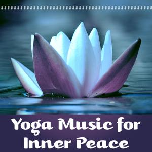 Yoga Music for Inner Peace – Soft Meditation Sounds for Yoga Training, Relaxing Music, Rest a Bit