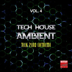 Tech House Ambient, Vol. 4 (Tech Zero Extreme)