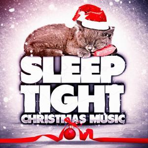 Sleep Tight Christmas Music