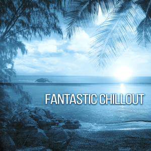 Fantastic Chillout - Interesting Rhythms Holiday, Great Fun, Dancing on the Beach