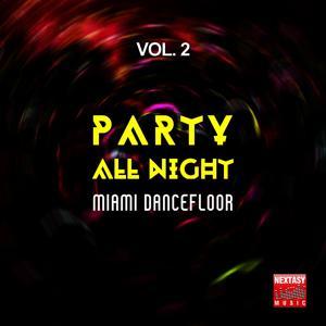 Party All Night, Vol. 2 (Miami Dancefloor)