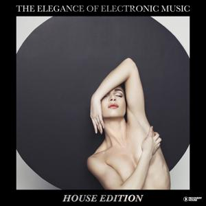 The Elegance of Electronic Music - House Edition