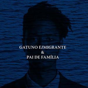Gatuno Eimigrante & Pai De Família