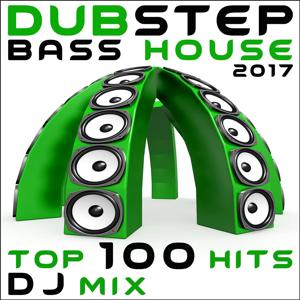Dubstep Bass House 2017 Top 100 Hits DJ Mix