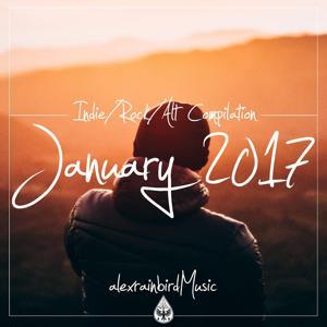 Indie / Rock / Alt Compilation - January 2017 (alexrainbirdMusic)