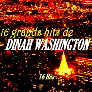 16 Grands Hits de Dinah Washington