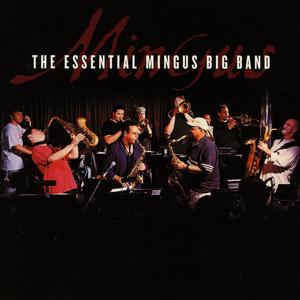 The Essential Mingus Big Band